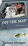 Off the Map (Winter Rescue Book 2)