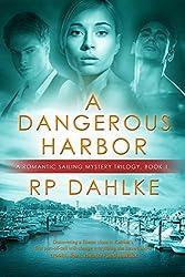 A DANGEROUS HARBOR: Pilgrim's Progress Trilogy (A Romantic Mystery Sailing Trilogy Book 1)
