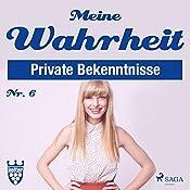 Meine Wahrheit 6: Private Bekenntnisse    div.