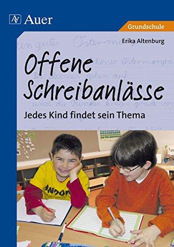 Offene Schreibanlässe: Jedes Kind findet sein Thema (1. bis 4. Klasse)