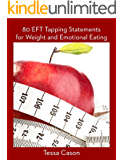80 EFT Tapping Statementsfor Weight and Emotional Eating