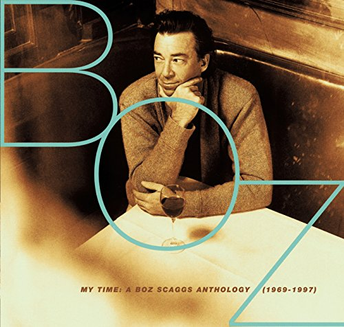 My Time: A Boz Scaggs Antholog...