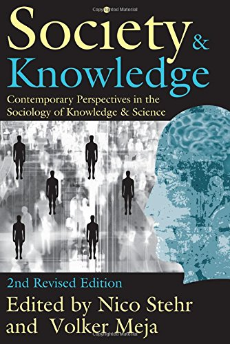 Society and Knowledge: Contemporary Perspectives in the Sociology of Knowledge and Science