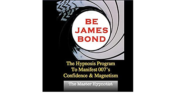The Master Hypnotist Be James Bond The Hypnosis Program To