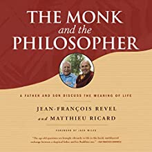 The Monk and the Philosopher: A Father and Son Discuss the Meaning of Life Audiobook by Jean-Francois Revel Narrated by David Shaw-Parker