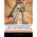 History of Washington Lodge, No. 37, Free and Accepted Masons Lubec, Maine: 1822-1890