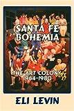 Santa Fe Bohemia, Eli Levin, 0865345139