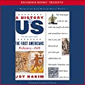 The First Americans: Prehistory – 1600, A History of US, Book 1 Audiobook by Joy Hakim Narrated by Christina Moore