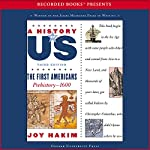 The First Americans: Prehistory – 1600, A History of US, Book 1 | Joy Hakim