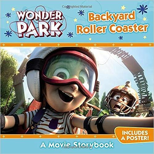 Wonder Park: Backyard Roller Coaster by Trey King