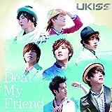 DEAR MY FRIEND(+DVD)
