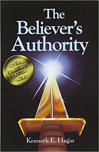 The Believer S Authority Amazon Co Uk Kenneth E Hagin