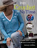 Crochet in No Time, Melody Griffiths and Reader's Digest Editors, 0762108177