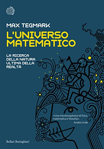 L'Universo matematico: La ricerca della natura ultima della realtà (Italian Edition)