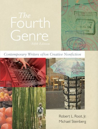 The Fourth Genre: Contemporary Writers Of/ On Creative Nonfiction