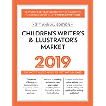 Children's Writer's & Illustrator's Market 2019: The Most Trusted Guide to Getting Published