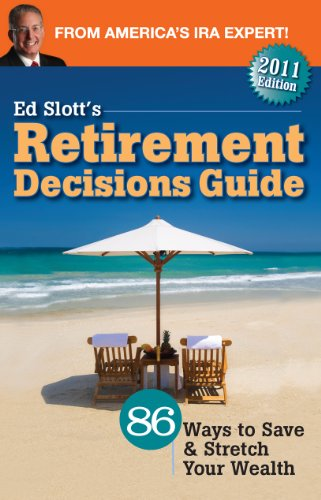 Ed Slott's Retirement Decisions Guide