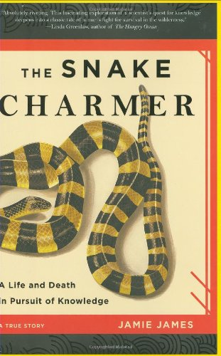 [PDF] The Snake Charmer: A Life and Death in Pursuit of Knowledge Free Download | Publisher : Hyperion | Category : Biographies | ISBN 10 : 1401302130 | ISBN 13 : 9781401302139
