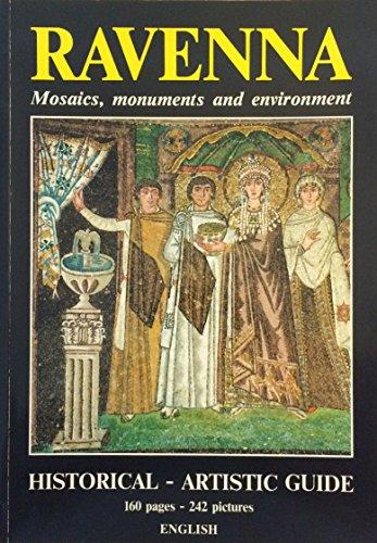 Ravenna: Mosaics, Monuments and Environment (Mosaic Ravenna)