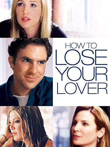 How To Lose Your Lover  2004