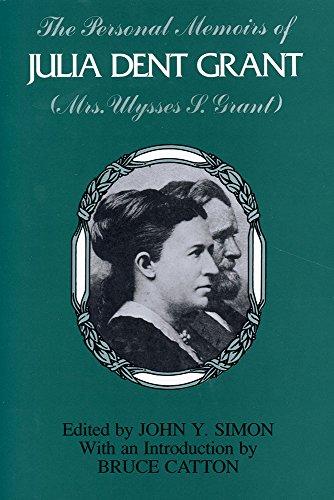 The Personal Memoirs of Julia Dent Grant (Mrs. Ulysses S. Grant)