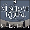 Sherlock Holmes: The Musgrave Ritual Audiobook by Sir Arthur Conan Doyle Narrated by Edward Raleigh