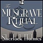 Sherlock Holmes: The Musgrave Ritual | Sir Arthur Conan Doyle