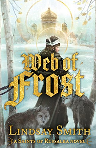 Web of Frost (Saints of Russalka Book 1) by [Smith, Lindsay]