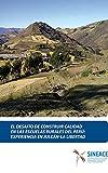 El desafío de construir calidad en las escuelas rurales del Perú: Experiencia en Julcán-La Libertad (Spanish Edition)