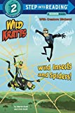 Wild Insects And Spiders! (Wild Kratts) (Step Into Reading Level 2)