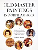 Old Master Paintings in North America, John D. Morse, 089659050X