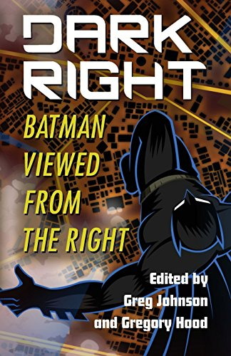 Book cover from Dark Right: Batman Viewed from the Right by Gregory Hood