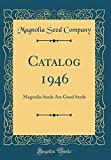 Amazon / Forgotten Books: Catalog 1946 Magnolia Seeds Are Good Seeds Classic Reprint (Magnolia Seed Company)