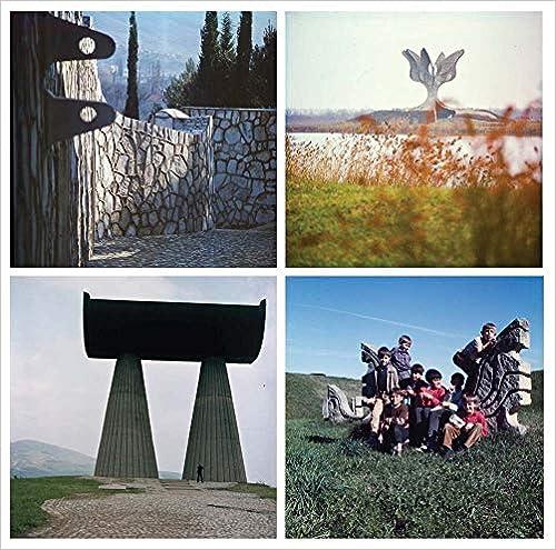 Yugoslav Memorials through the Eyes of their Architect Bogdanovic by Bogdanovic