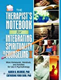The Therapist's Notebook for Integrating Spirituality in Counseling II : More Homework, Handouts, and Activities for Use in Psychotherapy, , 0789031329