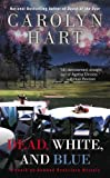Dead, White, and Blue, Carolyn G. Hart, 042526078X