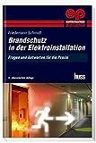 Brandschutz in der Elektroinstallation: Fragen und Antworten für die Praxis (Elektropraktiker-Bibliothek)