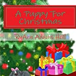 A Puppy for Christmas: A Kayleigh Series, Book 5 | RyAnn Hall