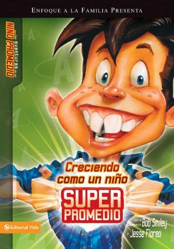 Download Creciendo como un niño súperpromedio (Aventuras de un Nino Promedio) (Spanish Edition) PDF