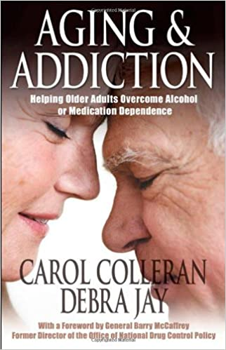 Aging and Addiction: Helping Older Adults Overcome Alcohol or Medication Dependence: Helping Older Adults Overcome Alcohol or Medication Dependence - A Hazelden Guidebook (Hazelden Guidebooks)