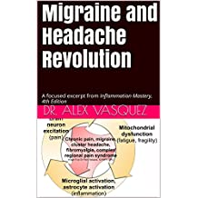 Migraine and Headache Revolution: A focused excerpt from Inflammation Mastery, 4th Edition (Inflammation Mastery & Functional Inflammology)