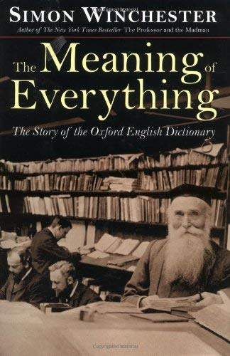 Meaning of Everything Story of the Oxford English Dictionary by Winchester, Simon [Oxford University Press,2003] [Hardcover]