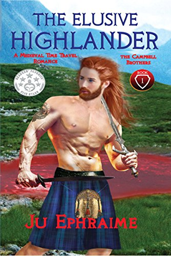 The Elusive Highlander: Medieval Time Travel Romance (The Campbell Brothers Book 1)