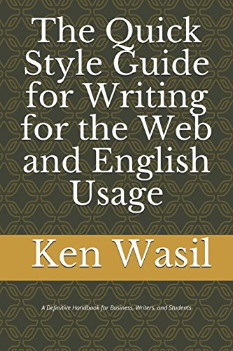 Read Online The Quick Style Guide for Writing for the Web and English Usage: A Definitive Handbook for Business, Writers, and Students ebook