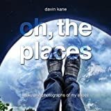 Oh, the Places, Davin Kane, 1481219804