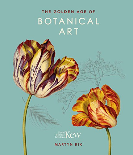 The Golden Age of Botanical Art (Royal Botanical Gardens, Ke (Kew) por Martyn Rix