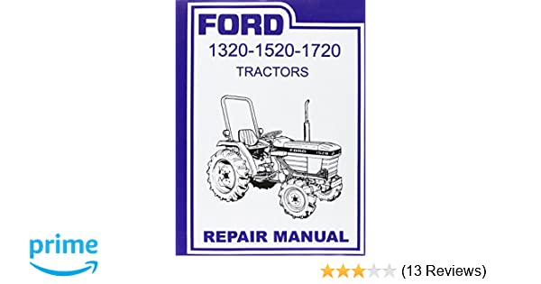 Ford tractor 1320 1520 1720 factory repair shop service manual ford tractor 1320 1520 1720 factory repair shop service manual covering years 1987 1988 1989 1990 1991 1992 1993 1994 1995 1996 1997 1998 1999 2000 fandeluxe Choice Image