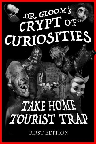 Dr. Gloom's Crypt of Curiosities - Take Home Tourist Trap]()