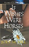If Wishes Were Horses, Joey W. Hill, 1419950614