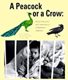 img - for A Peacock or a Crow? Stories, Interviews and Commentaries on Romanian Adoptions by Ph.D., Victor Groza (1999-01-11) book / textbook / text book